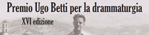Premio Ugo Betti XVI Edizione